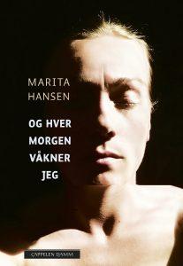 Marita Hansen Og hver morgen våkner jeg Cappelen Damm