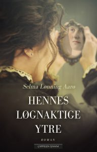 Hennes Løgnaktige ytre Selma Lønning Aarø