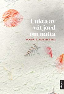 Maria Bokneberg-Lukta av våt jord om natta